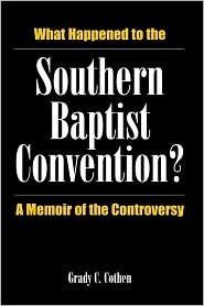 What Happened To The Southern Baptist Convention?: A Memoir Of The Controversy