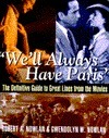We'll Always Have Paris: The Definitive Guide to Great Lines from the Movies
