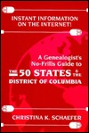 Instant Information on the Internet!: A Genealogist's No-Frills Guide to the 50 States & the District of Columbia