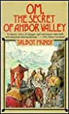 Om, the Secret of Ahbor Valley by Talbot Mundy