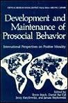 Development and Maintenance of Prosocial Behavior: International Perspectives on Positive Morality