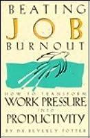 Beating Job Burnout