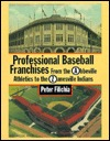 Professional Baseball Franchises: From The Abbeville Athletics To The Zanesville Indians