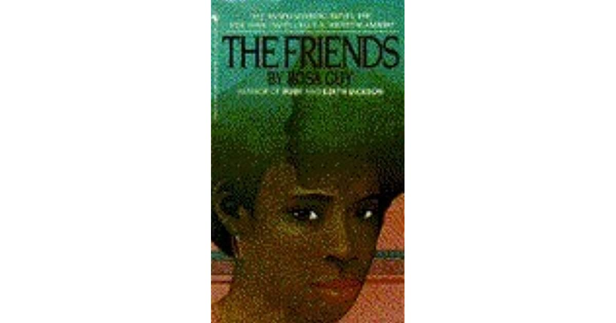 the friends by rosa guy you Find helpful customer reviews  20 out of 5 stars the friends, by rosa guy,  i loved the writing style and the length gave you just enough i am now a new rosa.