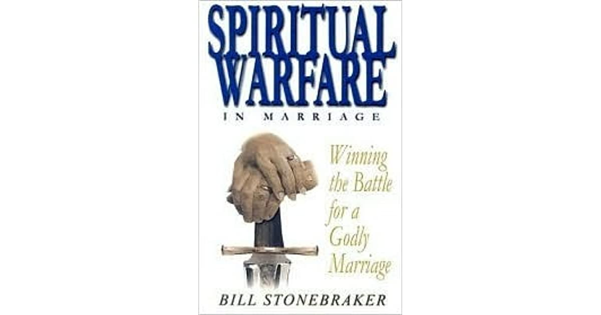 Spiritual Warfare in Marriage: Winning the Battle for a Godly