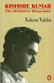 Kishore Kumar: The Definitive Biography