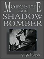 Morgette and the Shadow Bomber: A Western Story