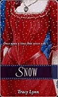 "Snow: A Retelling of ""Snow White and the Seven Dwarfs"" (Once Upon a Time)"