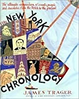 The New York Chronology: The Ultimate Compendium of Events, People, and Anecdotes from the Dutch to the Present