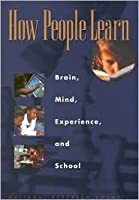 How People Learn:: Brain, Mind, Experience, and School