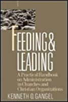 Feeding & Leading: A Practical Handbook on Administration in Churches and Christian Organizations