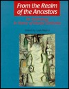 From the Realm of the Ancestors: An Anthology in Honor of Marija Gimbutas