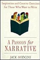 A Passion For Narrative: A Guide For Writing Fiction