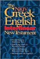 The NKJV Greek-English Interlinear New Testament