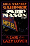 The Case of the Lazy Lover (Perry Mason, #30)