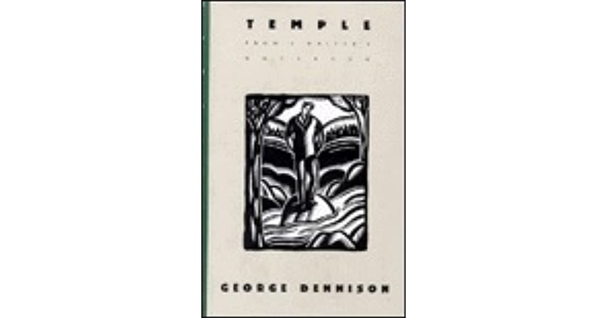 Temple: From a Writer's Notebook, Dennison, George