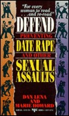 Defend: Preventing Date Rape and Other Sexual Assaults