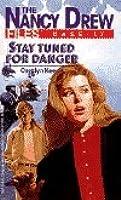 Stay Tuned for Danger (Nancy Drew: Files, #17)