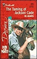 Taming of Jackson Cade (Man of the Month #155)
