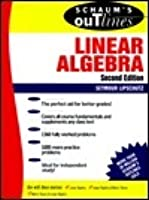 Schaum's Outline of Theory and Problems of Linear Algebra