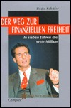Der Weg zur finanziellen Freiheit. In sieben Jahren die erste... by Bodo Schäfer