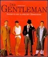 Der Gentleman. Handbuch der klassischen Herrenmode