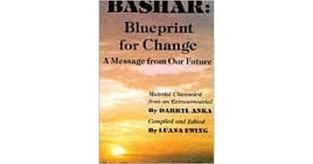 Bashar blueprint for change a message from our future by darryl anka malvernweather Image collections