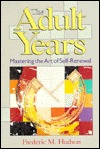 The Adult Years: Mastering The Art Of Self Renewal (Jossey Bass Social And Behavioral Science Series)
