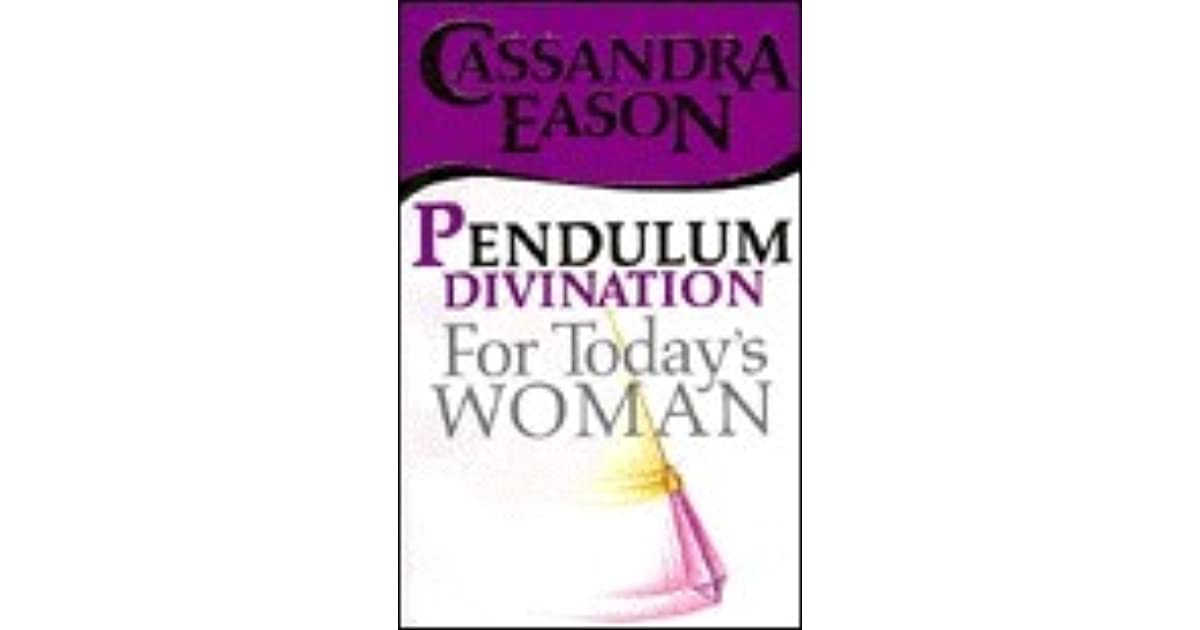 Pendulum Divination for Today's Woman by Cassandra Eason