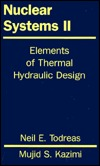 Nuclear Systems Volume 2: Elements Of Thermal Design