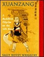 Xuanzang: A Buddhist Pilgrim On The Silk Road