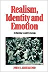 Realism, Identity and Emotion: Reclaiming Social Psychology