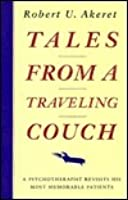 Tales from a Traveling Couch: A Psychotherapist Revisits His Most Memorable Patients