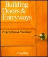 Building Doors & Entryways Projects, Plans & Procedures