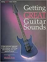 Getting Great Guitar Sounds by Michael Ross