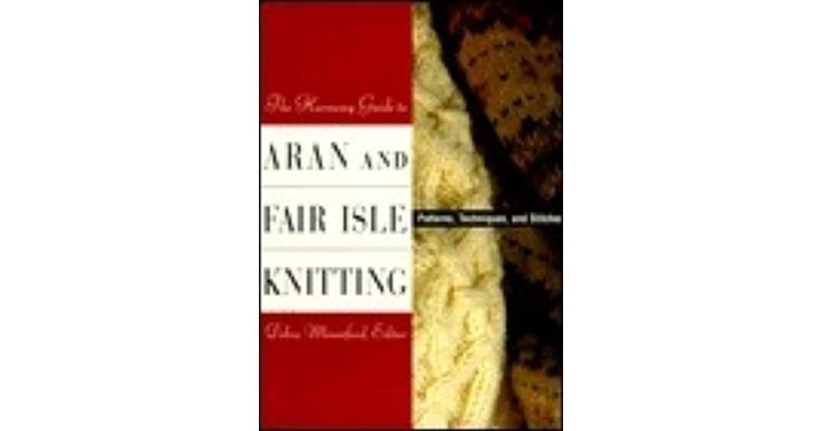Harmony Guide To Aran And Fair Isle Knitting The Patterns