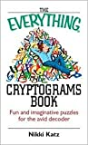 The Everything Cryptograms Book: Fun And Imaginative Puzzles For The Avid Decoder