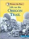 Life on the Oregon Trail