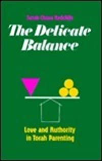 The Delicate Balance: Love and Authority in Torah Parenting