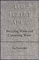 The Toilet Papers: Recylcing Waste And Conserving Water