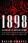 1898 : The Birth of the American Century