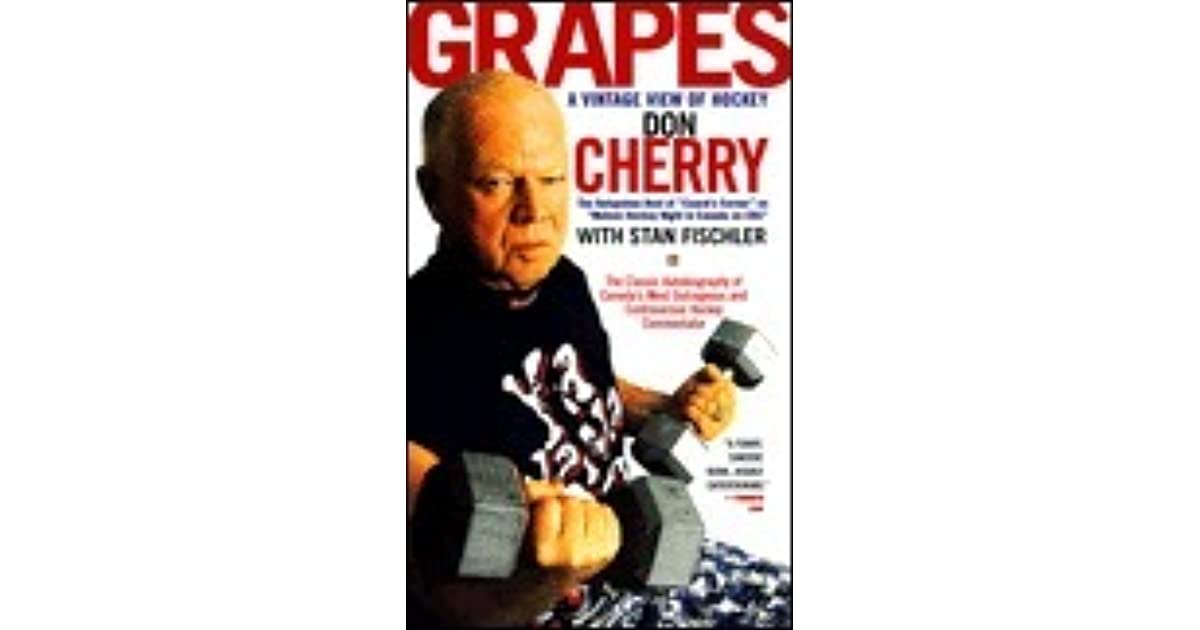 Grapes A Vintage View Of Hockey By Don Cherry