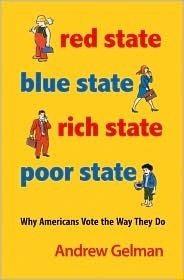 Red State, Blue State, Rich State, Poor State  Why Americans Vote the Way They Do