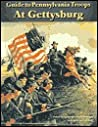 Guide to Pennsylvania's Troops at Gettysburg: 2nd Edition