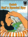 Caleb: God's Special Spy, Numbers 13-14 for Children (Arch Books)