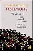 Testimony: The United States 1885-1915