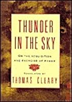 Thunder in the Sky: Secrets of the Acquisition and Exercise of Power