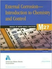 External Corrosion: Introduction to Chemistry and Control: Manual of Water Supply Practices M27