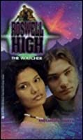 The Watcher (Roswell High, #4)