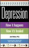 Depression: How It Happens, How It Heals